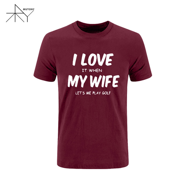 acde18ba New I Love My Wife Lets Me Play Rude Funny T Shirt Men Funny Cotton Short  Sleeve T-shirt Tshirt Free Shipping