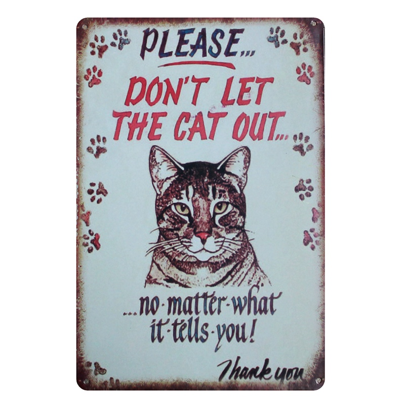 [ Mike86 ] DON'T LET THE CAT OUT Vintage Metal Signs Home Bar Pub Decoration 20X30 CM AA-405