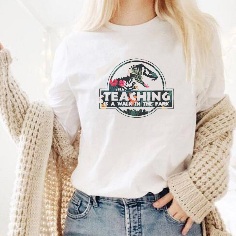 Teaching A Walk In The Park   T     Shirt   Jurassic Park   T  -  Shirt   Women Fitness Short Sleeve Harajuku Teacher Tees Drop Shipping