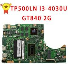 Laptop Płyta Główna asus TP500LN i3 cpu GT840 REV2.0 N15S-GT-S-A2 Działa Dobrze Niezintegrowanych Płyty Głównej W Pełni Przetestowane