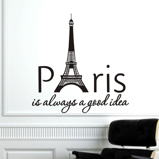 Paris Is Always A Good Idea France Eiffel Quotes Saying Tower Wall