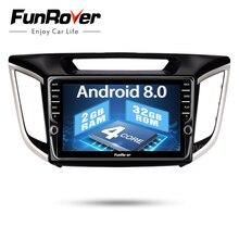 Funrover android 8,0 2 din автомобильный dvd gps плеер для hyundai IX25 Creta автомобильный gps навигация Райдо мультимедиа Кассетный плеер рекордер 2 г