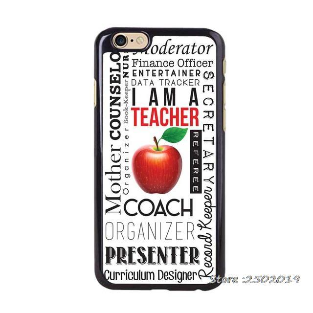 What A Teachers Need to Be Phone Case Cover for iphone 4 5s 5c SE 6 6s 6plus 6splus Samsung galaxy s3 s4 s5 s6 s7 edge
