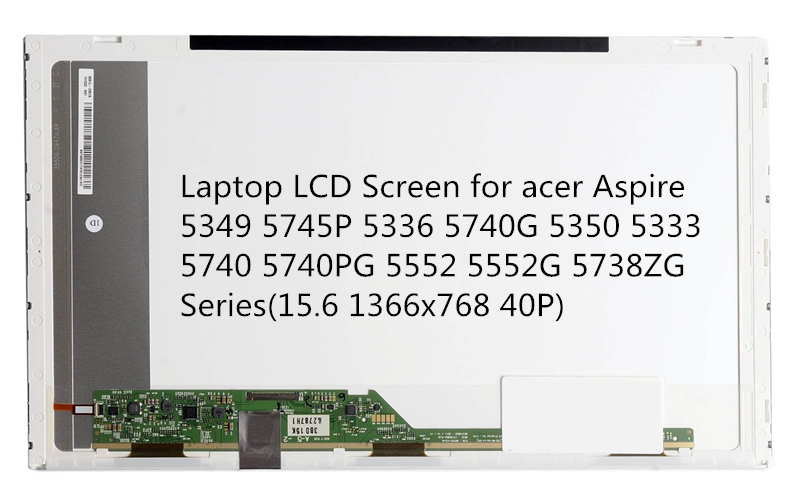 Laptop LCD Screen for acer Aspire 5349 5745P 5336 5740G 5350 5333 5740 5740PG 5552 5552G 5738ZG Series(15.6 1366x768 40P) laptop motherboard fit for acer aspire 3820 3820t notebook pc mainboard hm55 48 4hl01 031 48 4hl01 03m