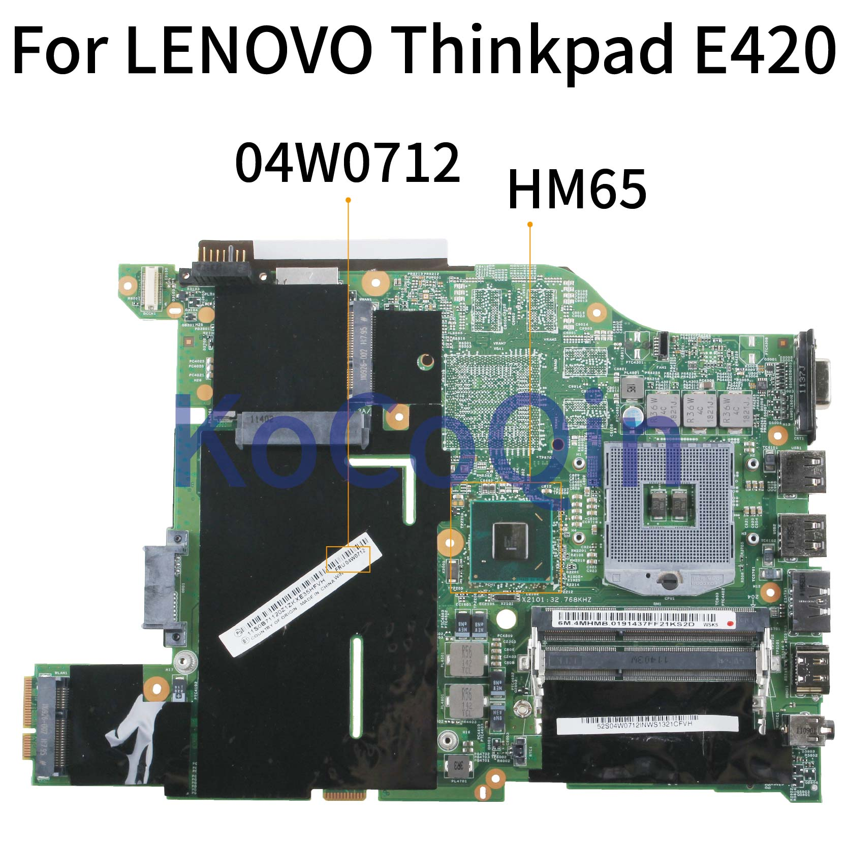 KoCoQin Laptop Motherboard For IBM Edge 420 E420 HM65 Mainboard 04W0712 04W0728 04W0610 04W0394 04W2089