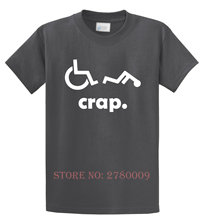 Crap Handicap Funny Wheelchair Tee Shirt Disabled Rude Offensive Adult HumorFashion T Shirt Top
