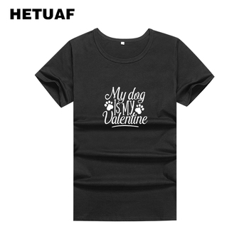 HETUAF 2018 Summer Kawaii Graphic Tees Women My Dog Is My Valentine Footprint Printed Funny T Shirts Women Hippie Camisa Mujer