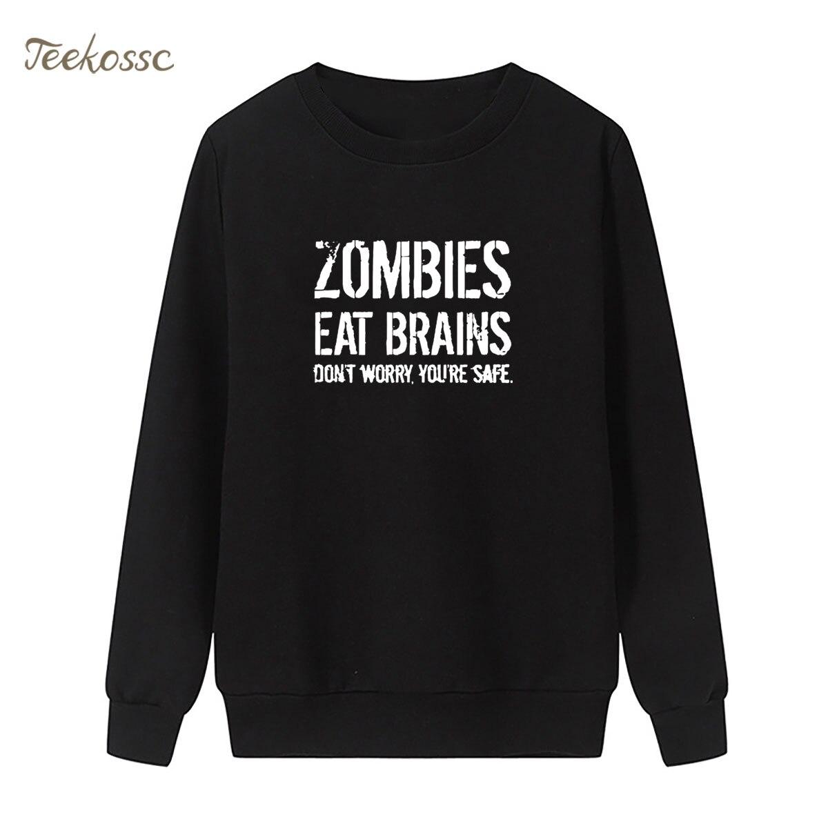 Zombies Eat Brains-So You're Safe Sweatshirt Funny Print Hoodie Winter Autumn Women Lasdies Pullover Loose Fleece Streetwear