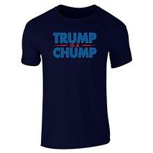 Custom Fit Graphic Tees Trump Is A Chump Short Sleeve T Shirt Crew Custom Made T