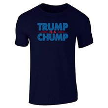 Custom-Fit Graphic Tees Trump Is A Chump Short Sleeve T-Shirt Crew Custom Made T Shirts