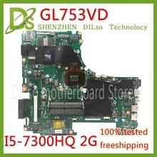 KEFU GL753VD для ASUS GL753VD материнская плата для ноутбука GTX1050M плата 4 г видео памяти I5-7300HQ ЦП Тесты работа 100%!