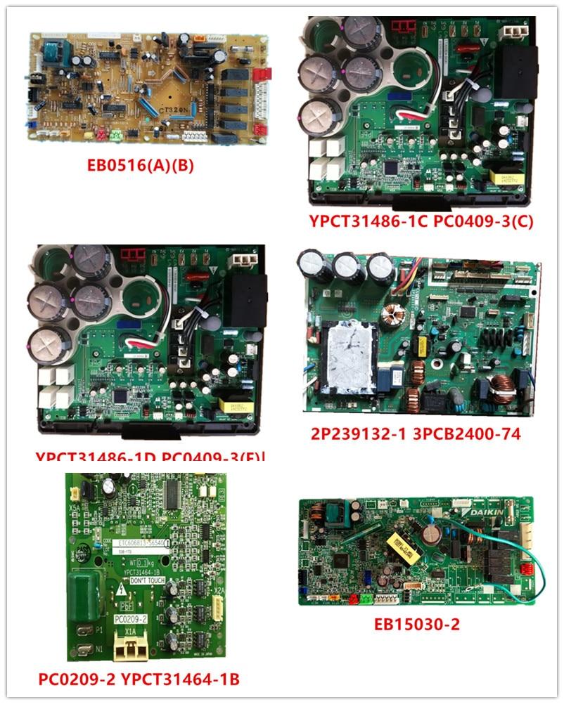 YPCT31486-1D PC0409-3(F)| YPCT31486-1C PC0409-3(C)| 3PCB2400-74 2P239132-1| PC0209-2 YPCT31464-1B| EB15030-2| EB0516(A)(B) Used