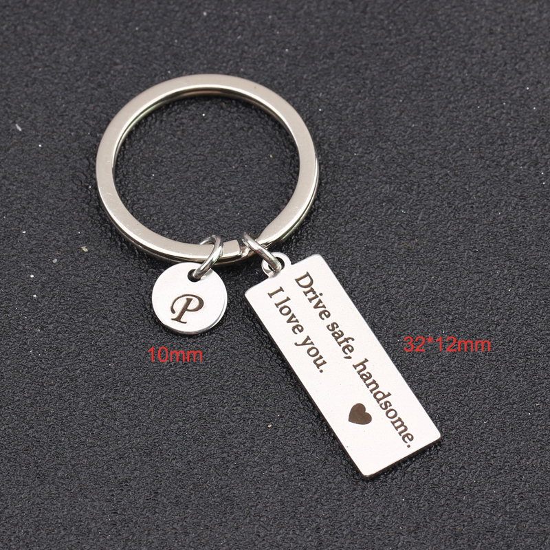 Fashion Keychain Engraved Drive Safe Handsome I Love You Personalized Letter For Huaband Boyfriend Trendy Gift Men Key Ring Tag drive safe handsome keychain