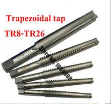 1 stücke Hohe Qualität TR8 TR10 TR12 TR14 TR16 TR18 TR20 TR22 TR24 TR25 TR26 * 2/3/ 4/5 trapez HSS Rechts Links Gewinde Tap,