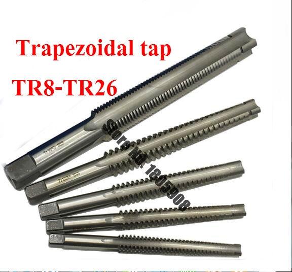 1PCS High Quality TR8 TR10 TR12 TR14 TR16 TR18 TR20 TR22 TR24 TR25 TR26*2/3/4/5 Trapezoidal HSS Right Left Hand Thread Tap,