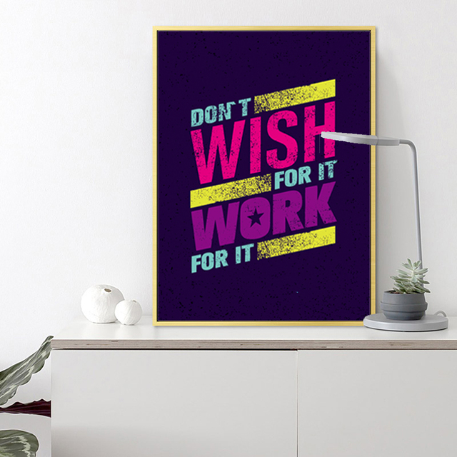 Inspiring Wall Art Poster Quote Dont Wish For It Work