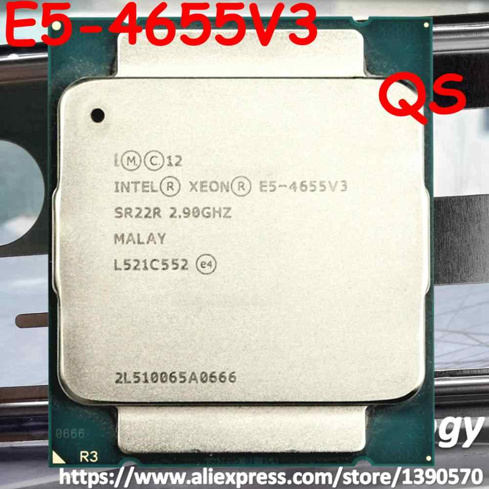E5-4655 V3 Original Intel Xeon QS version E5-4655V3 2.90GHz 6-core 30MB LGA2011-3 E5 4655 V3 Processor free shipping E5 4655V3