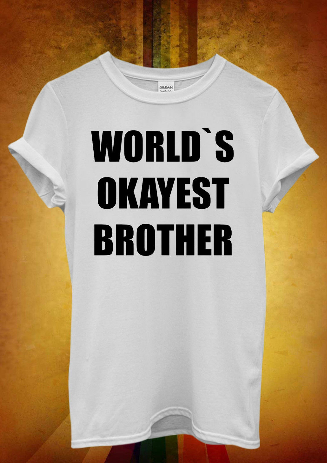 World`s Okayest Brother Funny Cool Men Women Unisex T Shirt  Top Vest 855 New Shirts Tops Tee
