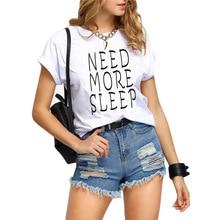 Need More Sleep Футболка с принтом букв женская футболка с коротким рукавом и круглым вырезом свободная футболка Летняя женская футболка топы Camisetas Mujer