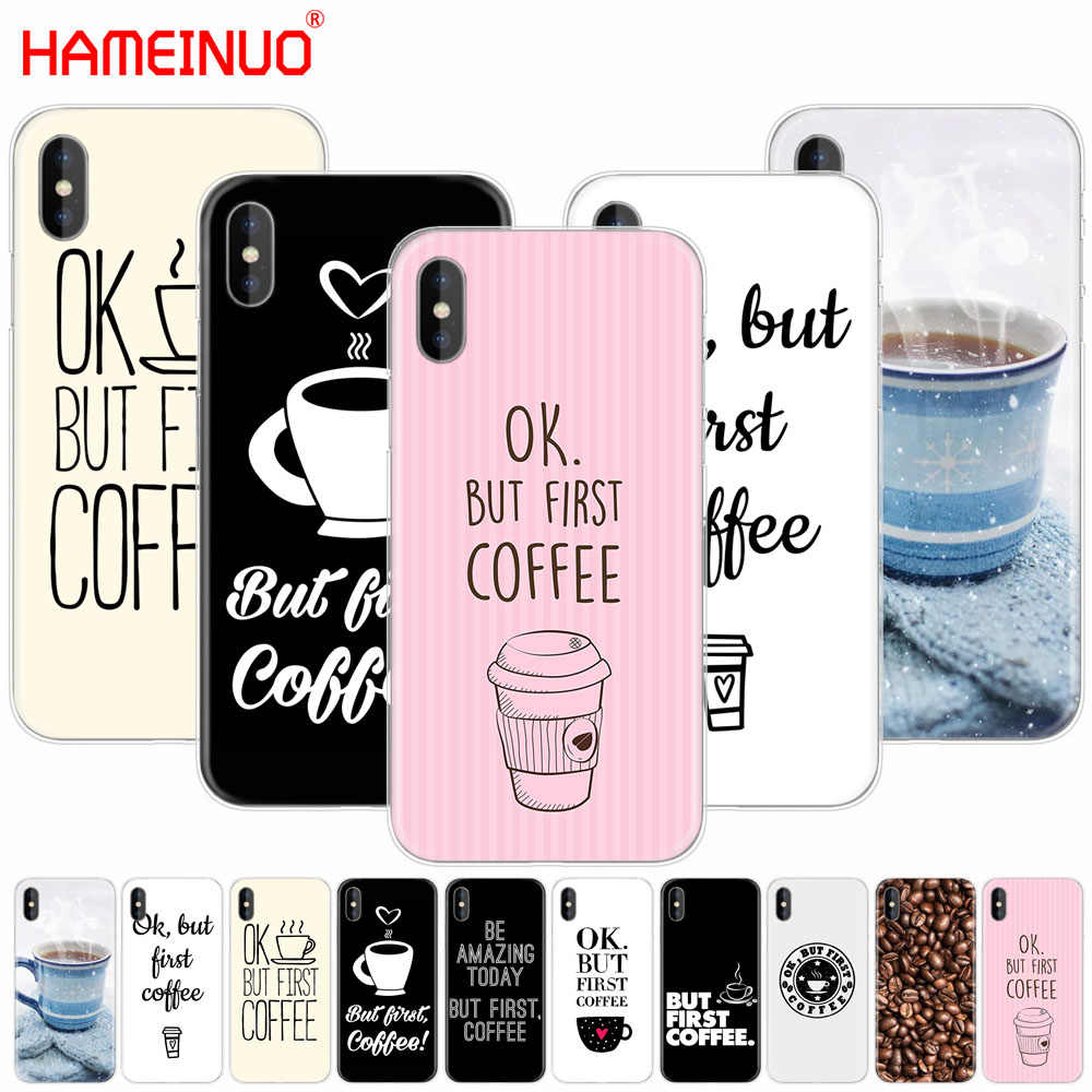 HAMEINUO Ok Ma First Coffee cell phone case Cover per iphone X 8 7 6 4 4 s 5 5 s SE 5c 6 s più