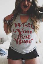 """Wish You Were Beer"" women's shirt / girlie"