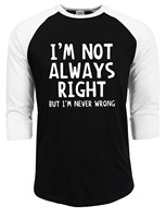 I'm Not Always Right But I'm Never Wrong letter print raglan sleeve T Shirt men Funny brand clothing 2017 summer autumn Tee male