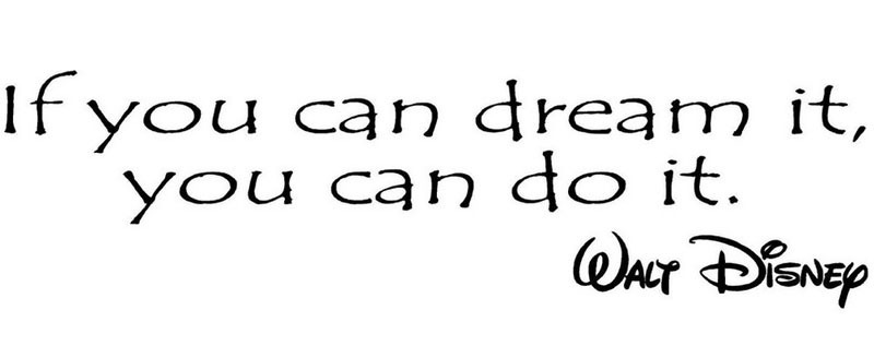Image result for if you can dream it you can do it