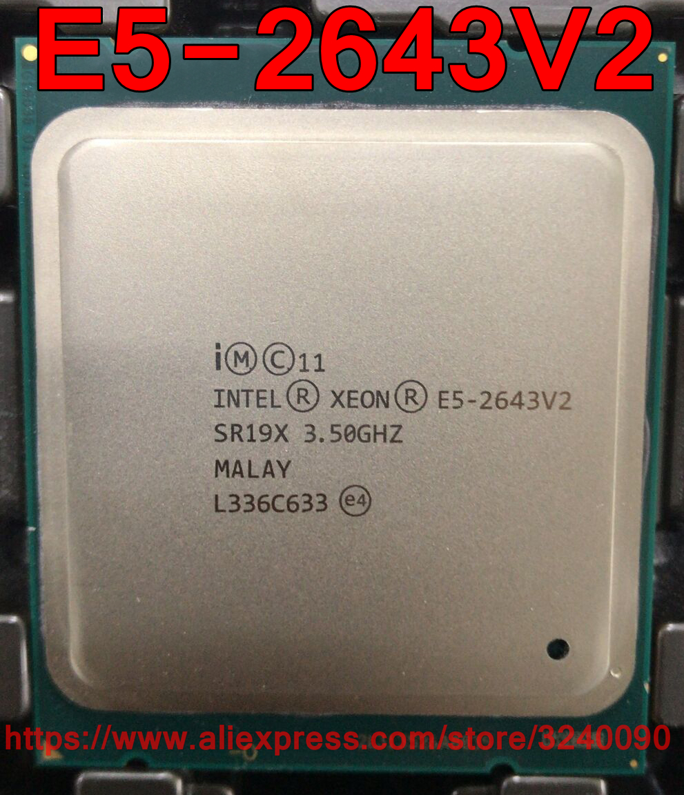 Intel Xeon CPU processor E5 2643V2 official version 3 50GHz 6 Cores 25M LGA2011 E5 2643V2