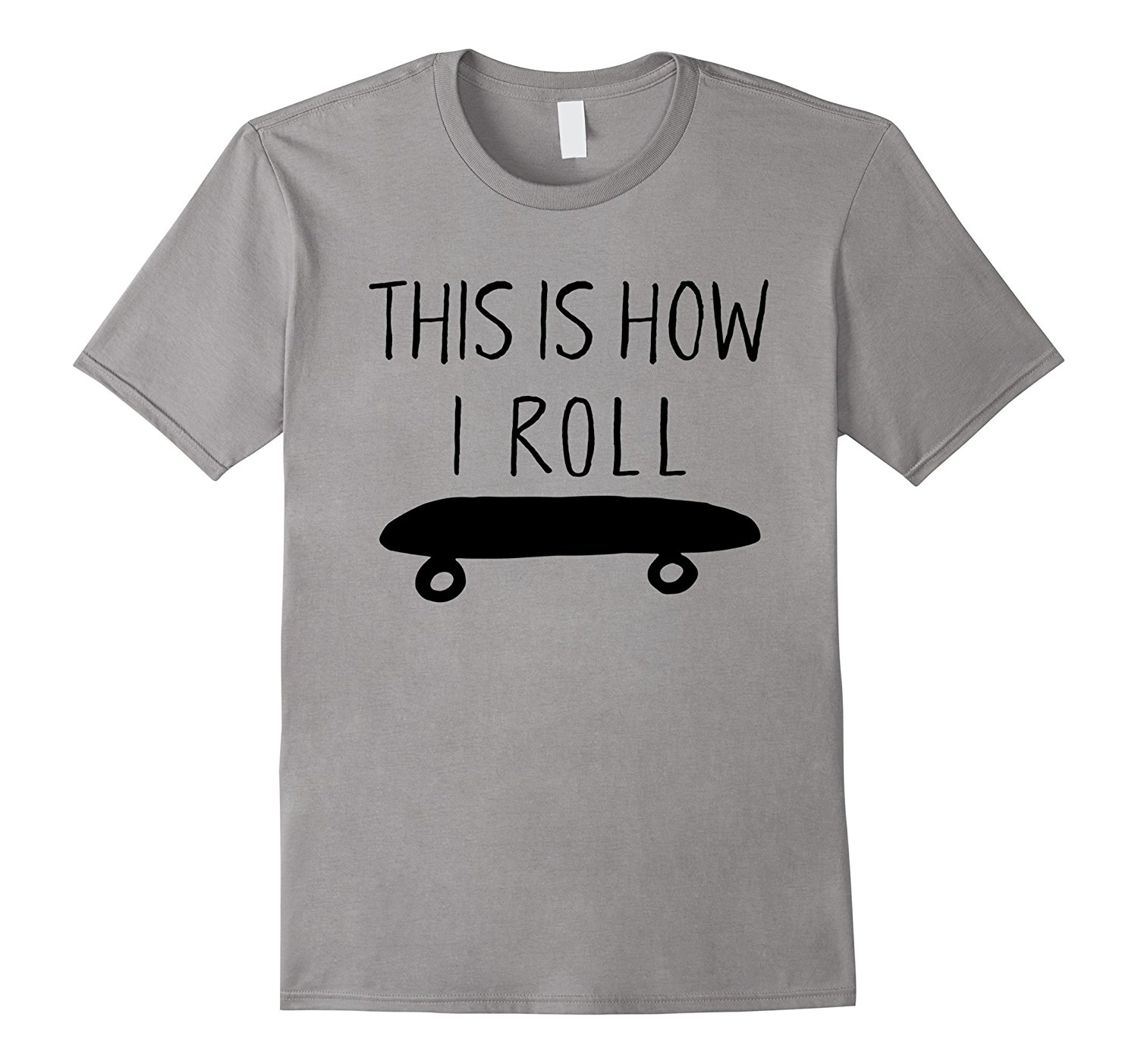 THIS IS HOW I ROLL Skateboard Shirt. Hipster Skate T-Shirt Short Sleeve Funny Design Top Tee Mens T Shirts 2017 Fashion