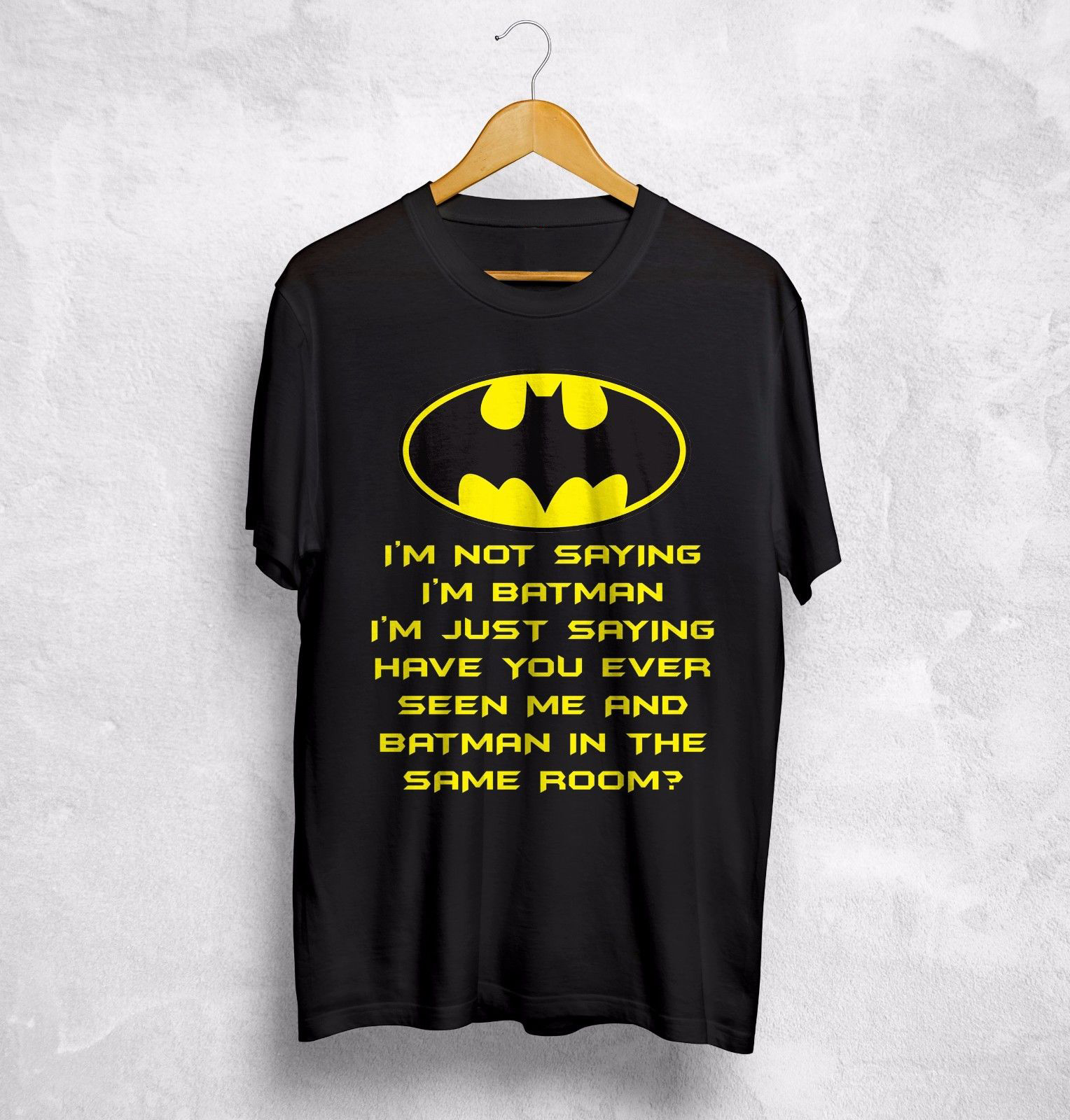 I'm Not Saying I'm Batman T Shirt Vs Superman Deadpool Geek Superhero Avengers cotton Short Sleeve t shirt men Casual Top tee