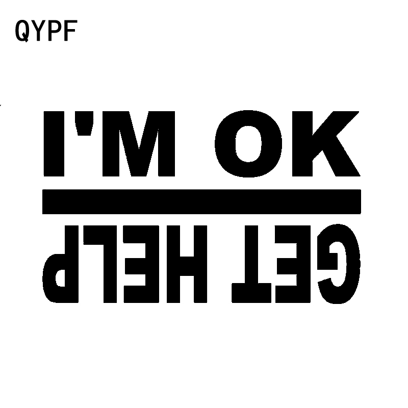 QYPF 15CM*9CM Interesting Personality Vinyl Car Window Sticker I'M OK GET HELP Decal Black Silver C15-2303