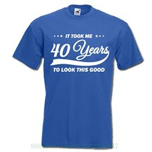 It Took Me 40 Years To Look This Good Funny 40th Birthday Gift Idea Mens Womens Unisex T Shirt Short Sleeve Cool Casual