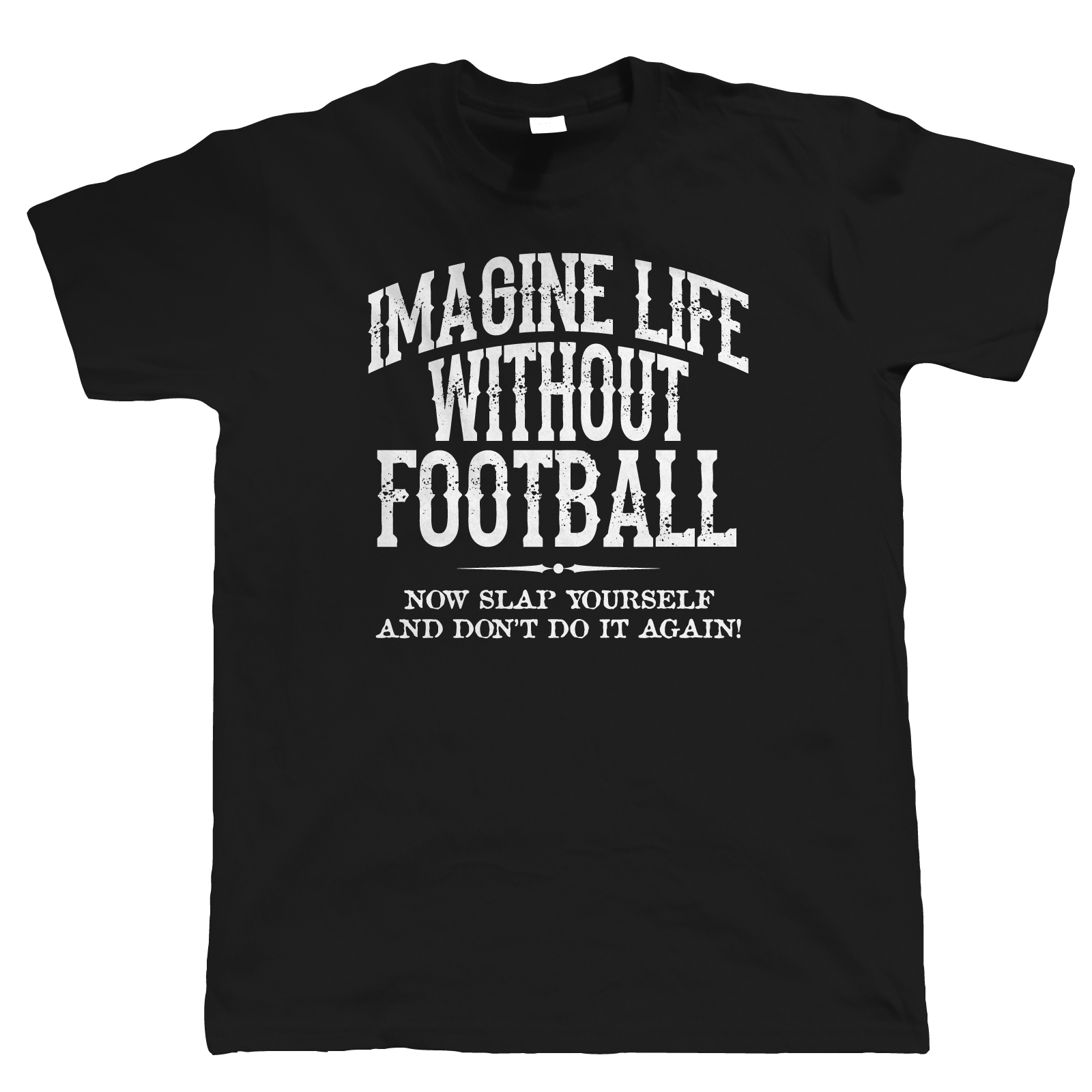 Life Without Footballer Mens Funny T Shirt, Gift for Him Dad Grandad