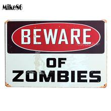[ Mike86 ] BEWARE OF ZOM BISE Metal Poster Retro Wall Decor Vintage home Craft Tin Sign Ar A-451 Mix Order 20*30 CM(China)