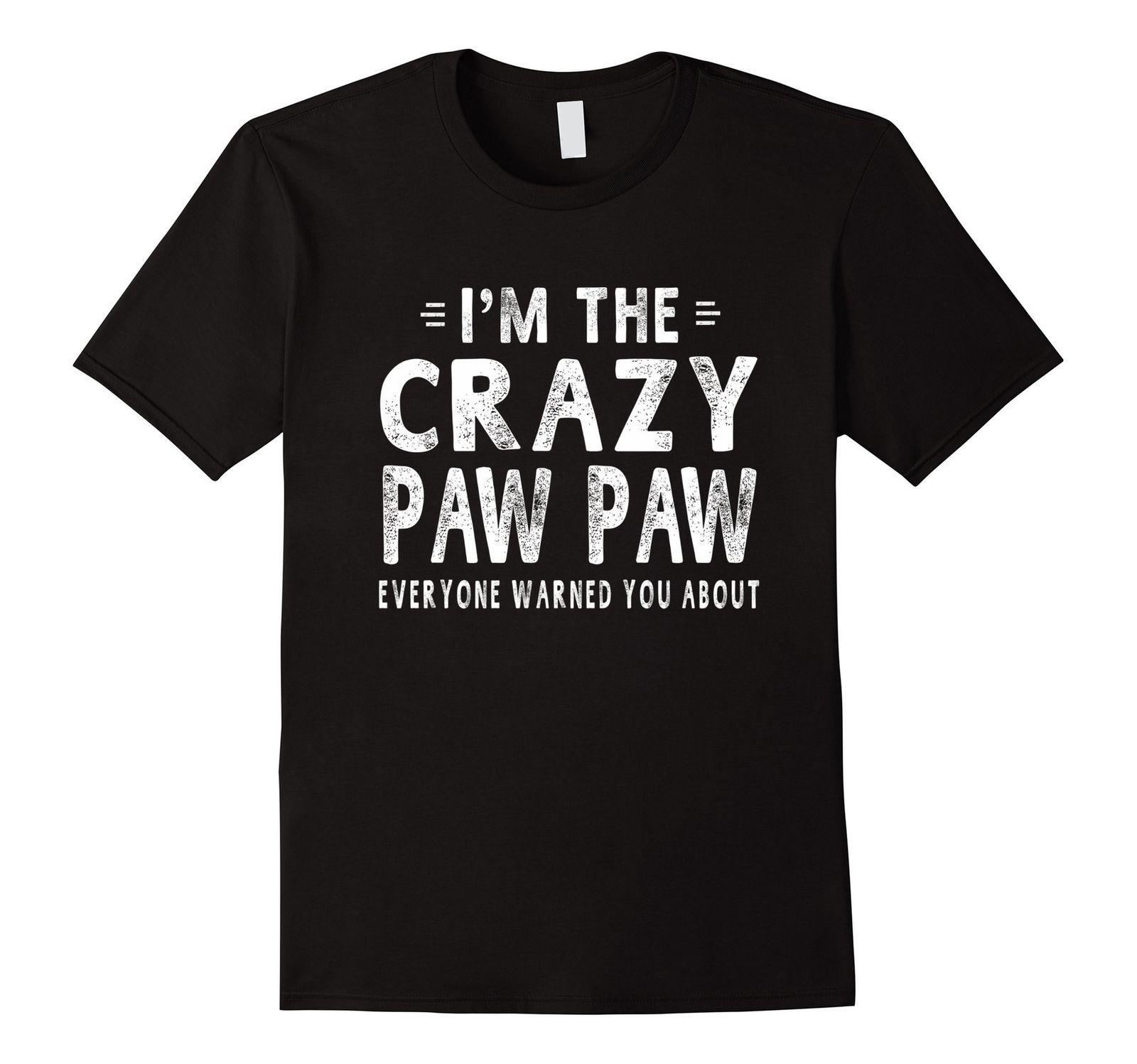 Mens Im The Crazy Paw Paw Grandpa Fathers Day Gifts Men T-shirt 3XL Black Fashion Men T Shirts Free Shipping