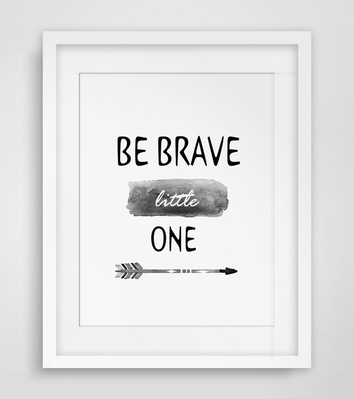 I Love You More Than Quotes: Inspirational Quote Print Baby Nursery Be Brave Little One