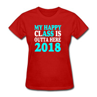 My Happy Class Is Outta Here New Sizes S XXXL Women Novelty Tops Tees Chinese Style