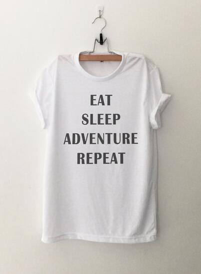 EAT SLEEP ADVENTURE REPEAT T-Shirt Summer Style Letters Prints Tee Cotton Outfits t shirt Women Tops Pullover Tees Elasticity