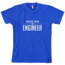 Trust Me, I'm An Engineer - Mens T-Shirt - Engineering - Mechanic - 10 ColoursMans Unique Cotton Short Sleeves O-Neck T Shirt camille mccue getting started with engineering think like an engineer