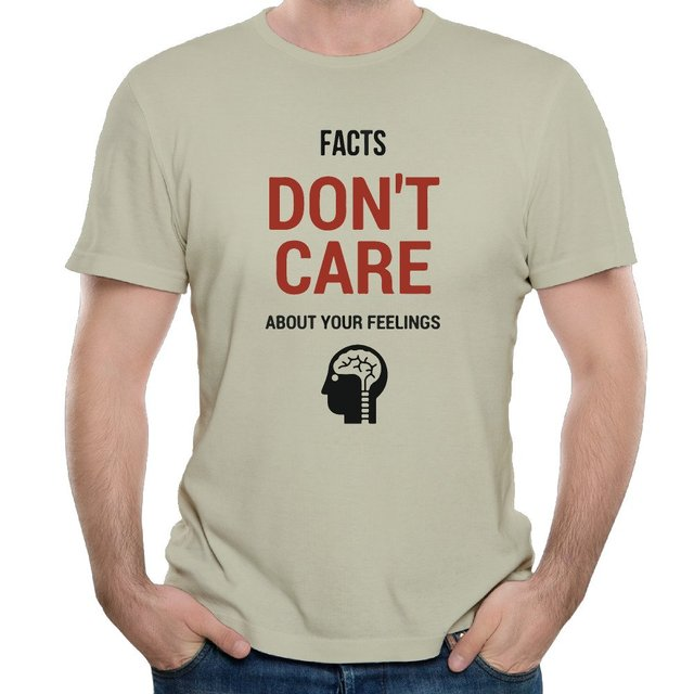 In Facts Care Cotton Men's T Shirt Don't Feelings About Your N0wOPZkX8n