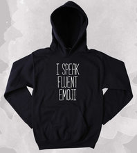 цена на Funny Emoji Sweatshirt I Speak Fluent Emoji Clothing Internet Social Media Tumblr Hoodie-Z190