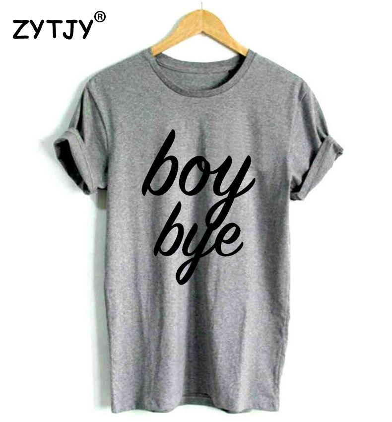 Boy Bye Letters Print Women Tshirt Cotton Casual T Shirt