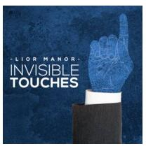 Invisible Touches By Lior Manor - Magic Tricks