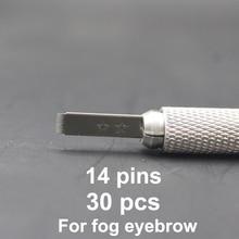 30PCS 14 Pins Fog Needles Blade For Permanent Eyebrow Tattoo Needle Tatoo Thin Manual Beauty Makeup Microblading Blades Eyebrow