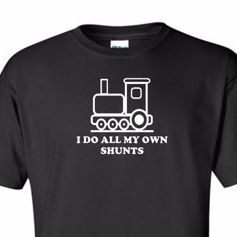 2018 Summer Men Creative ManS Tee Shirts Steam Train I Do All My Own Shunts Model Railway Black 100% Cotton T Shirt