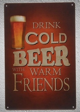 1pc Drink cold beer good friends Bar ice Tin Plate Sign wall man cave Decoration Man Art Poster metal vintage