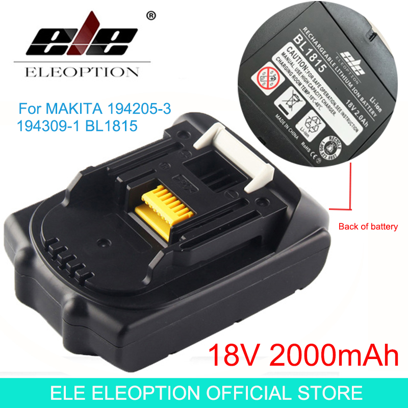 ELEOPTION 18V 2000mAh Li-ion 2.0Ah Replacement Lithium Ion Battery Power Tool Battery For MAKITA 194205-3 194309-1 BL1815 power tool battery 18v 3000 mah lithium bl1830 for makita bl1830 18v 3 0a 194205 3 194309 1 electric power tool vhk11 c t0 11