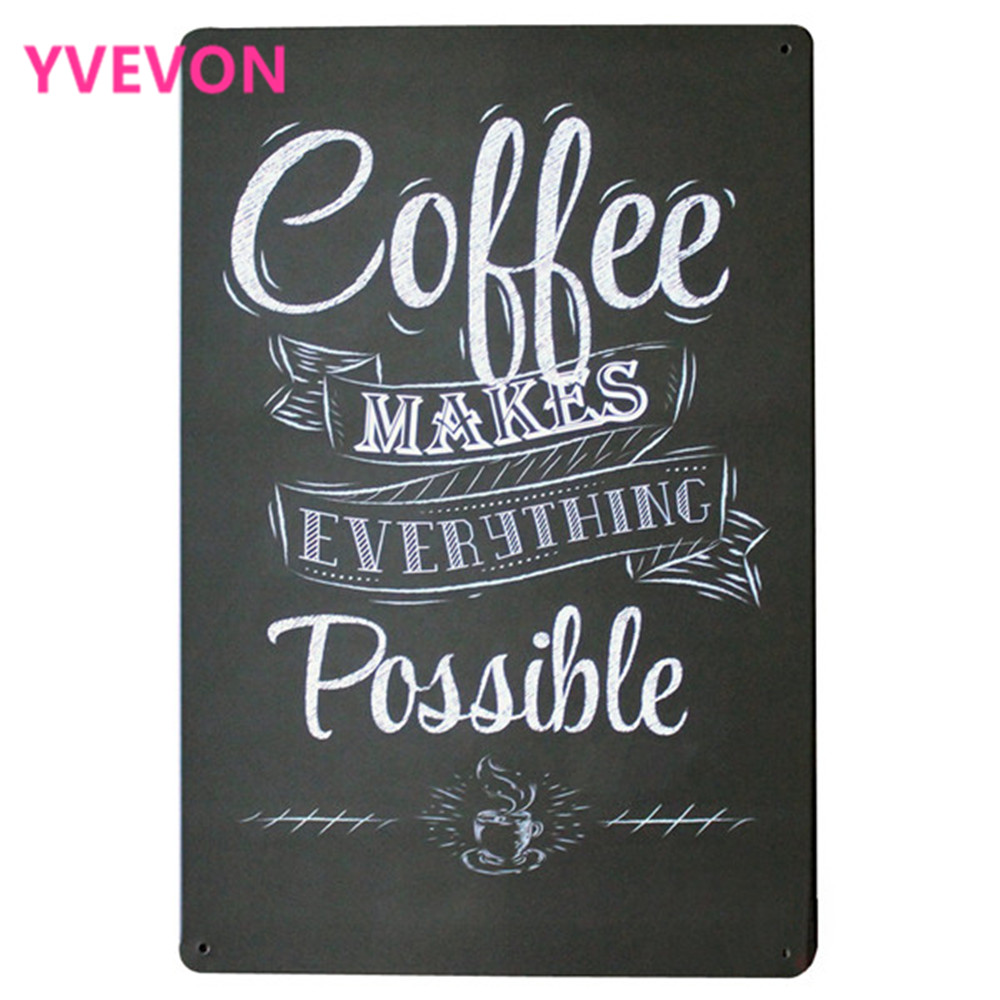 COFFEE MAKES EVERYTHING POSSIBLE Metal Tin Sign Vintage Coffee Plaque for tea time in boutique shop kitchen LJ5-10 20x30cm B1
