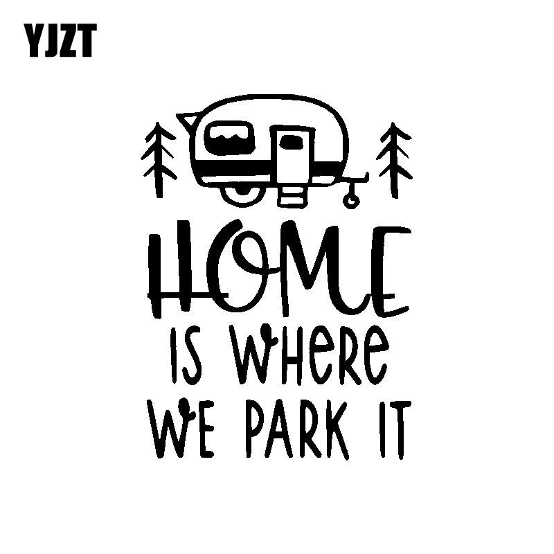 YJZT 11.3CM*15.2CM Interesting Home Is Where We Park It Car Sticker Vinyl Decal Black/Silver C11-1355