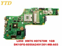 Original for Toshiba L850 L855 laptop motherboard L850 HM76 HD7670M 1GB DK10FG 6050A2491301 MB A03 tested good free shipping